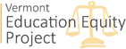 Vermont Education Equity Project